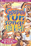 Linn, Joseph: Gospel Fun Songs for Kids: Songbook Edition