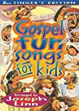 Linn, Joseph: Gospel Fun Songs for Kids: Singer's Edition