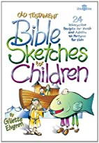 Old Testament Bible Sketches for Children:…