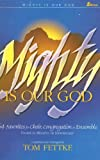 Fettke, Tom: Mighty Is Our God