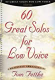 Fettke, Tom: 60 Great Solos For Low Voice
