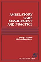 Ambulatory Care Management and Practice by…