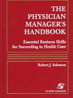 the-physician-managers-handbook-essential-business-skills-for-succeeding-in-health-care