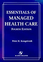 Essentials of Managed Health Care by Peter…