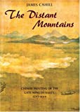 Cahill, James: Distant Mountains : Chinese Painting of the Late Ming Dynasty, 1570-1644