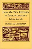 Dogen: From the Zen Kitchen to Enlightenment : Refining Your Life
