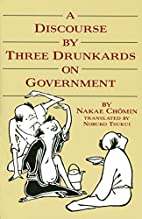 A discourse by three drunkards on government…