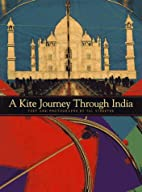 A Kite Journey Through India by Tal Streeter