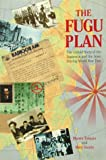 Tokayer, Marvin: The Fugu Plan: The Untold Story of the Japanese and the Jews During World War Two