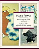 Addiss, Stephen: Haiku People, Big and Small : In Poems and Prints