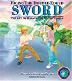 Webster-Doyle, Terrence: Facing The Double-Edged Sword: Art Of Karate For Young People