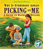 Webster-Doyle, Terrence: Why Is Everybody Picking On Me: Guide To Handling Bullies