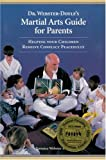 Webster-Doyle, Terrence: Dr. Webster-Doyle's Martial Arts Guide For Parents: Helping Your Children Resolve Conflict Peacefully