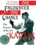 Webster-Doyle, Terrence: One Encounter, One Chance: Essence Of The Art Of Karate