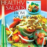 Bhumichitr, Vatcharin: Healthy Salads From Southeast Asia