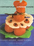 Dekura, Hideo: Contemporary Japanese Cuisine: Classic Recipes, Fresh Flavors