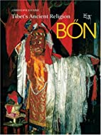 Bon: Tibet's Ancient Religion by Christoph…