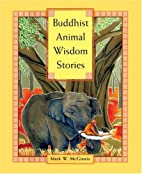 Buddhist Animal Wisdom Stories by Mark W.…
