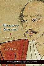 Miyamoto Musashi: His Life and Writings by…