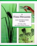Addiss, Stephen: A Haiku Menagerie : Living Creatures in Poems and Prints