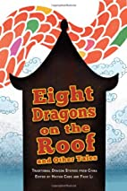 Eight Dragons on the Roof and Other Tales by…