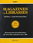 Magazines for Libraries by Bill Katz
