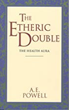 The Etheric Double (Theosophical Classics…
