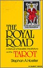 Hoeller, Stephens: Royal Road a Manual of Kabalistic Meditations on the Tarot