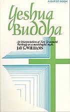 Yeshua Buddha (Quest Books) by Jay G.…