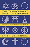 Schuon, Frithjof: Transcendent Unity of Religions
