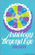 Astrology Beyond Ego (Quest Book) by Tim…