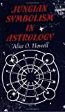 Howell, Alice O.: Jungian Symbolism in Astrology
