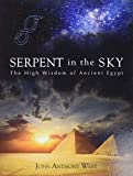 West, John Anthony: The Serpent in the Sky: The High Wisdom of Ancient Egypt
