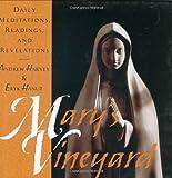 Harvey, Andrew: Mary's Vineyard: Daily Meditations, Readings, and Revelations