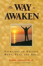 The Way to Awaken: Exercises to Enliven…