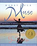 Phillips, Jan: Marry Your Muse: Making a Lasting Commitment to Your Creativity