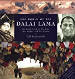 Farrer-Halls, Gill: The World of the Dalai Lama: An Inside Look at His Life, His People, and His Vision