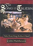 Matthews, John: The Song of Taliesin: Tales from King Arthur's Bard
