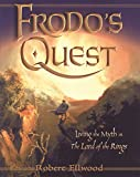 Ellwood, Robert S.: Frodo's Quest: Living the Myth in the Lord of the Rings