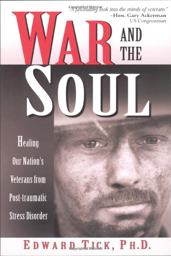 war-and-the-soul-healing-our-nations-veterans-from-post-traumatic-stress-disorder