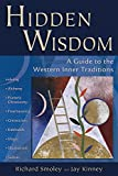 Kinney, Jay: Hidden Wisdom: A Guide to the Western Inner Traditions