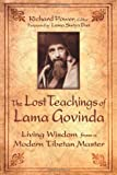 Govinda, Anagarika Brahmacari: The Lost Teachings of Lama Govinda: Living Wisdom from a Modern Tibetan Master