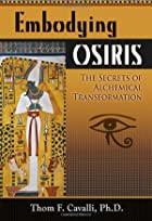 Embodying Osiris: The Secrets of Alchemical…