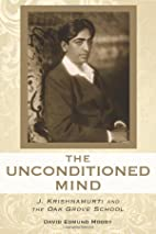 The Unconditioned Mind: J. Krishnamurti and…