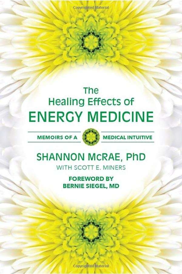the-healing-effects-of-energy-medicine-memoirs-of-a-medical-intuitive