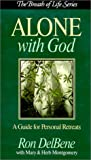 Montgomery, Mary: Alone With God: A Guide for Personal Retreats