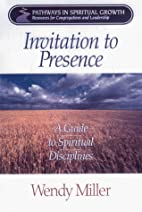 Invitation to Presence: A Guide to Spiritual…