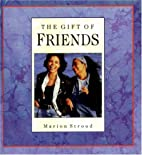 The Gift of Friends by Marion Stroud
