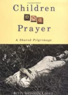 Children and Prayer: A Shared Pilgrimage by…