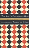 Teresa: The Soul's Passion for God: Selected Writings of Teresa of Avila